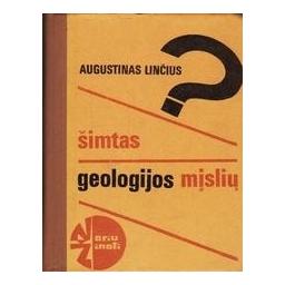 Šimtas geologijos mįslių/ Linčius A.