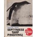 Septyniese tarp pingvinų/ Mare M.