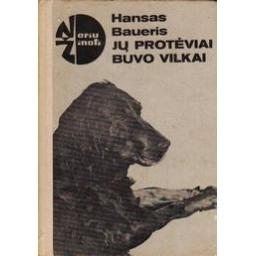 Jų protėviai buvo vilkai/ Baueris H.