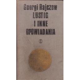 Lustig i inne opowiadania/ Rajczew G.
