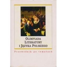 Olimpiada literatury i języka polskiego. Przewodnik po tematach