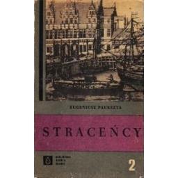Straceńcy. Powieść historyczna z XVII wieku, t. 2/ Paukszta E.