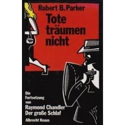 Tote traumen nicht/ Parker R. B.