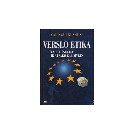 Verslo etika: laiko iššūkiai ir atsako galimybės/ Pruskus V.