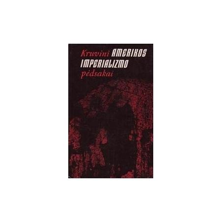 Kruvini Amerikos imperializmo pėdsakai