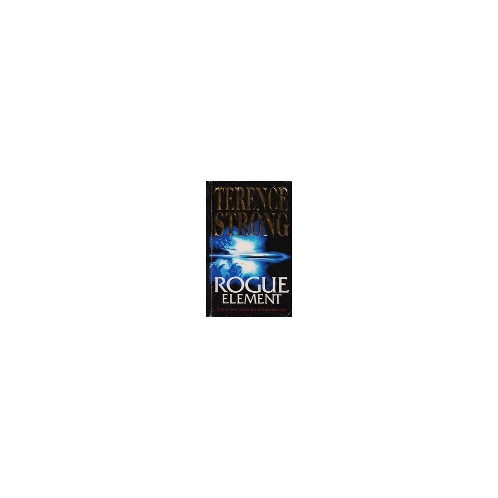 Rogue Element/ Strong T.
