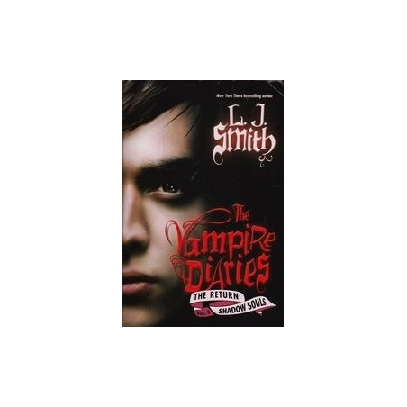 The Vampire Diaries. The Return: Shadow Souls/ L. J. Smith