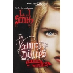The Vampire Diaries. The Return: Nightfall/ L. J. Smith
