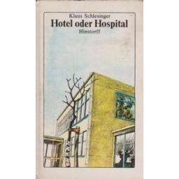 Hotel oder Hospital/ Schlesinger K.