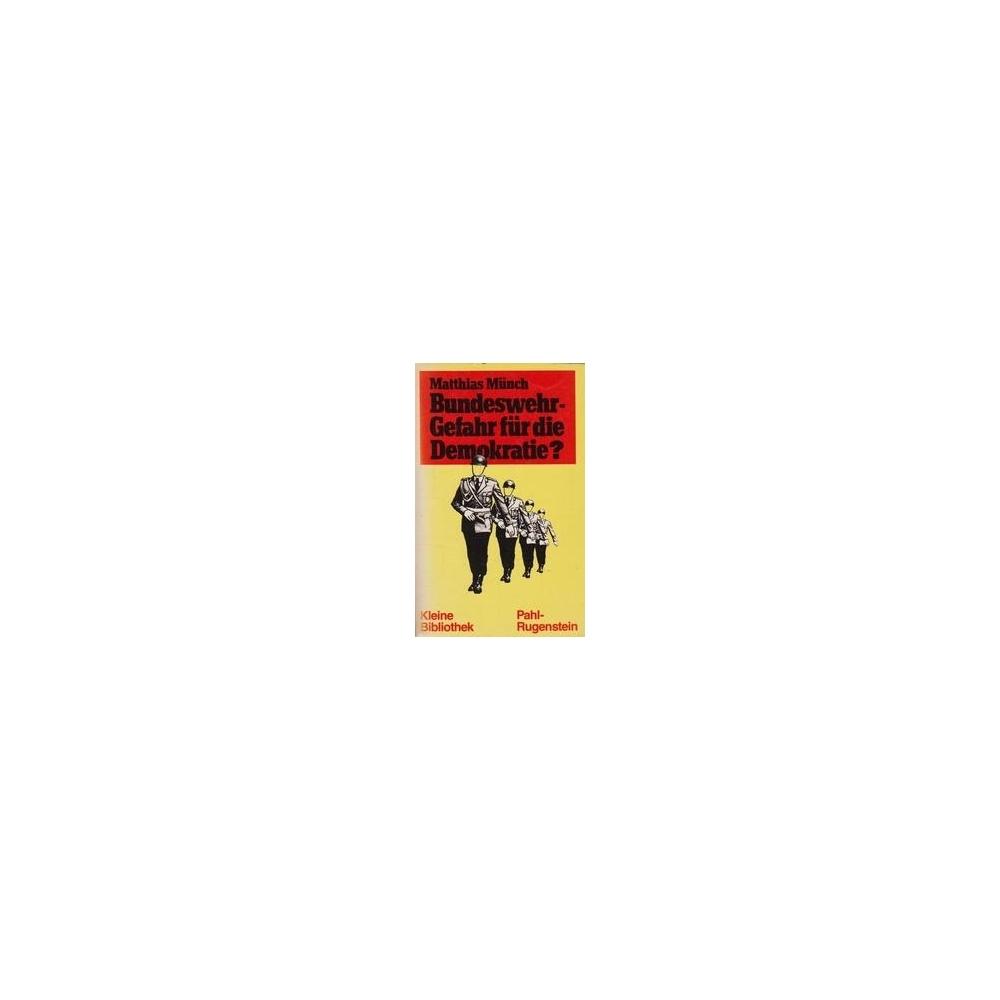 Bundeswehr - Gefahr für die Demokratie?/ Münch M.