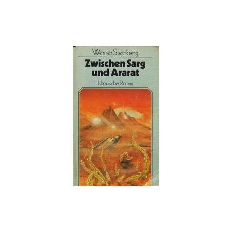 Zwischen Sarg und Ararat/ Steinberg W.