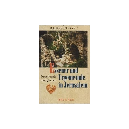 Essener und Urgemeinde in Jerusalem/ Riesner R.