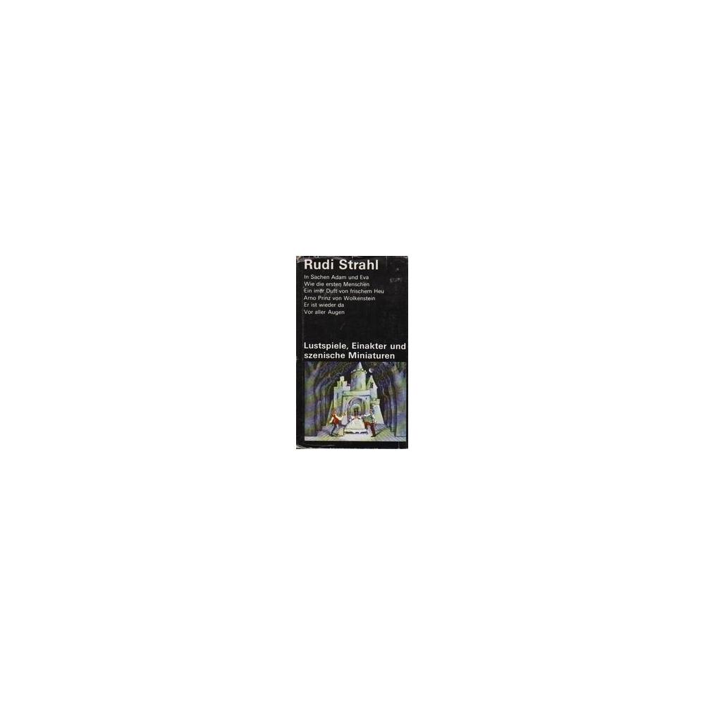 Lustspiele, Einakter und szenische Miniaturen/ Strahl R.