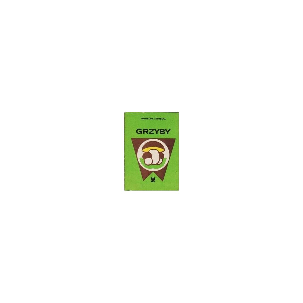 Grzyby/ Skrodzka Z.