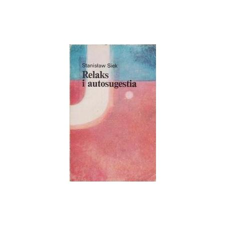 Relaks i autosugestia/ Siek S.