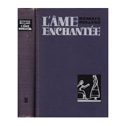 L'Ame enchantée: L'Annonciatrice (2 knygos)/ Rolland R.