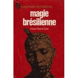 Magie bresilienne/ Saint-Clair D.