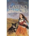 Cast no Shadows/ Thompson E. V.