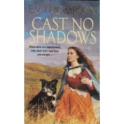 Cast no Shadows/ Thompson E. V.