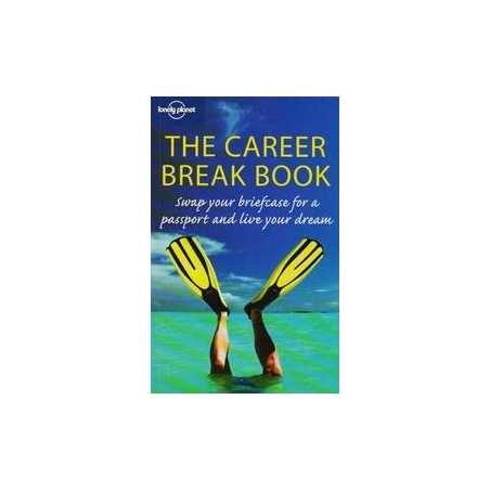 The Career Break Book (Lonely Planet)/ Hindle Ch. ir kt.