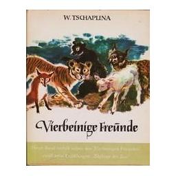 Vierbeinige freunde und zoglinge des zoo/ Tschaplina W.