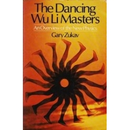 The Dancing Wu Li Masters/ Zukav G.