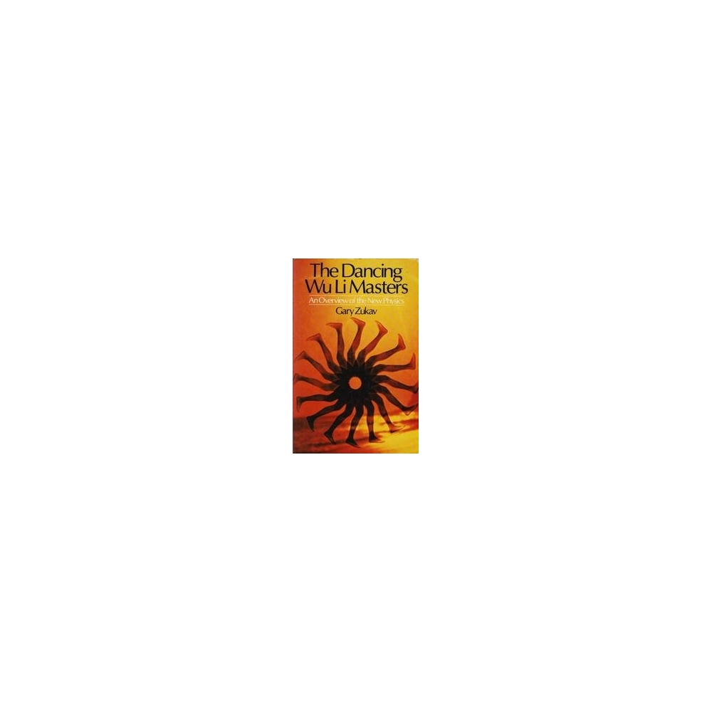The Dancing Wu Li Masters/ Zukav G.