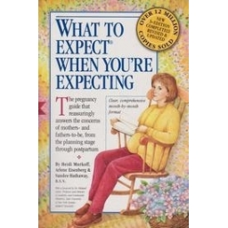 What to Expect when You're Expecting/ Murkoff H., Eisenberg A., Hathaway S.
