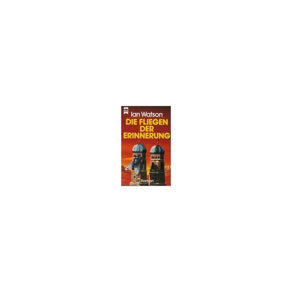 Die Fliegen der Erinnerung/ Watson I.