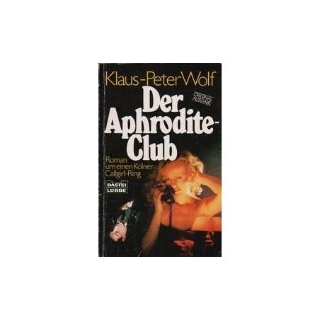 Der Aphrodite-Club/ Wolf K. P.