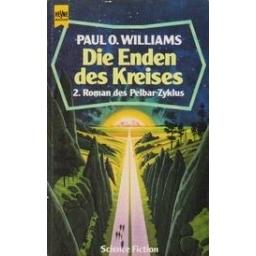 Die Enden des Kreises (2. Roman des Pelbar-Zyklus)/ Williams P. O.