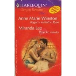 Bogaci i samotni: Ryan. Dziecko milosci/ Winston A. M., Lee M.