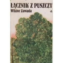 Lacznik z puszczy/ Zawada Wiktor