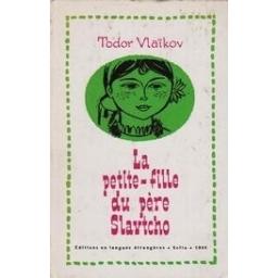 La petite-fille du pere Slavtcho/ Vlaikov T.