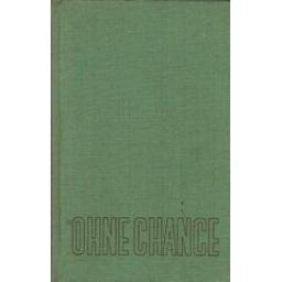 Ohne Chance/ Vogt K.
