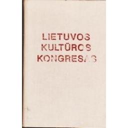 Lietuvos kultūros kongresas/ Kvieskienė Giedrė