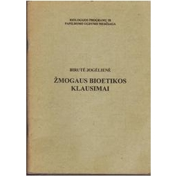 Žmogaus bioetikos klausimai/ Jogėlienė Birutė