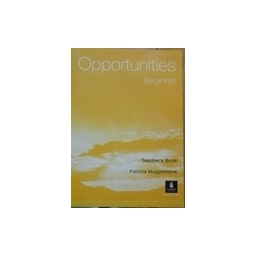 Opportunities Beginner Teacher's Book (Longman) - Mugglestone Patricia