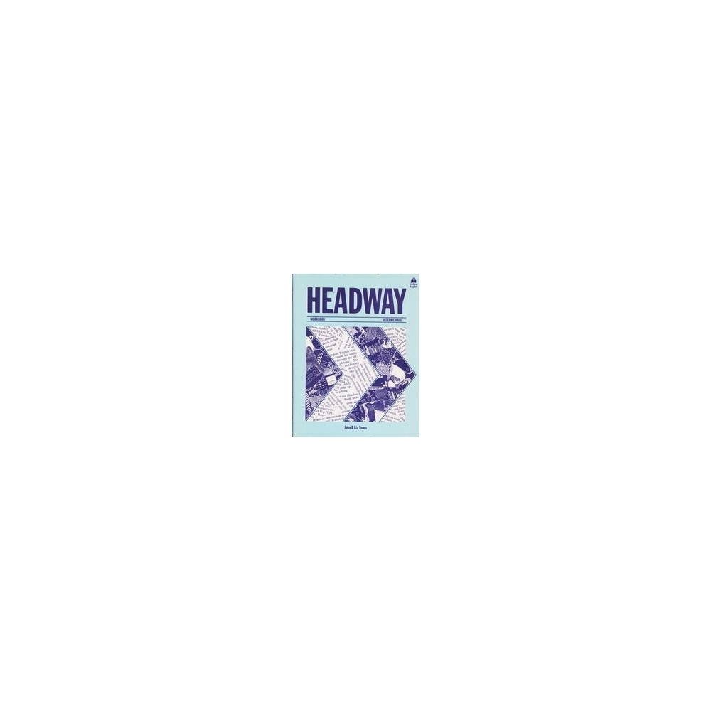 Headway Intermediate: Workbook/ Soars John, Soars Liz
