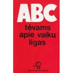 ABC tėvams apie vaikų ligas/ Bakšienė Nijolė-Dalia
