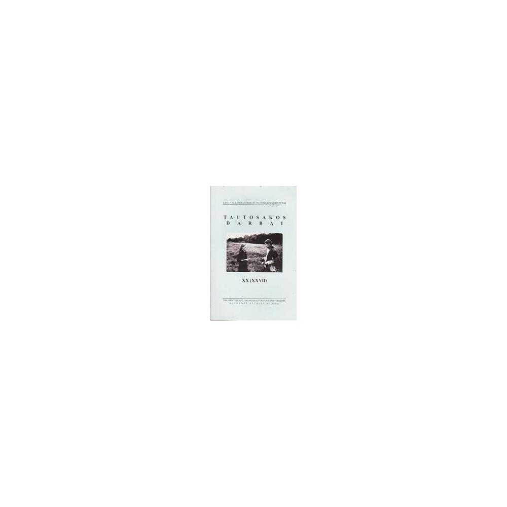Tautosakos darbai XX (XXVII)/ Žarskienė Rūta