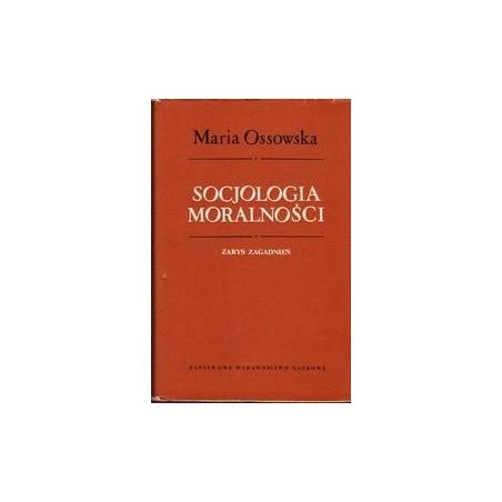 Socjologia moralnosci/ Ossowska M.
