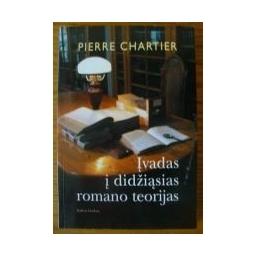 Įvadas į didžiąsias romano teorijas/ Chartier Pierre
