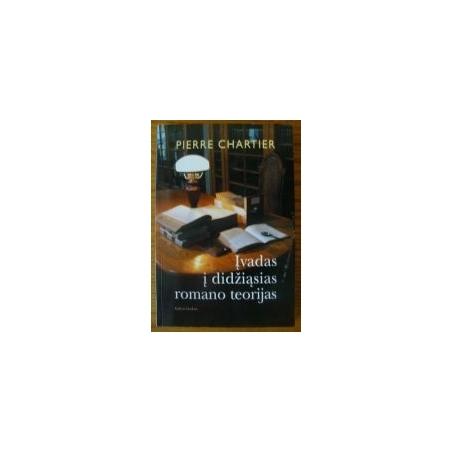 Įvadas į didžiąsias romano teorijas/ Chartier P.