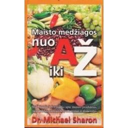 Maisto medžiagos nuo A iki Ž/ Sharon Michael