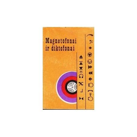 Magnetofonai ir diktofonai/ Jakštas A., Juškaitis V., Mockus M.
