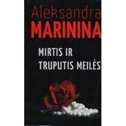 Mirtis ir truputis meilės/ Marinina A.