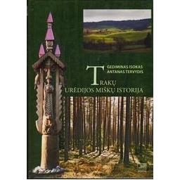 Trakų urėdijos miškų istorija/ Isokas G., Tervydis A.