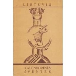 Lietuvių kalendorinės šventės/ Imbrasienė B.