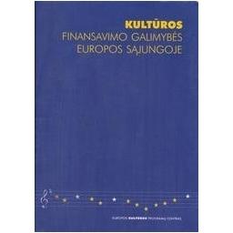 Kultūros finansavimo galimybės Europos Sąjungoje